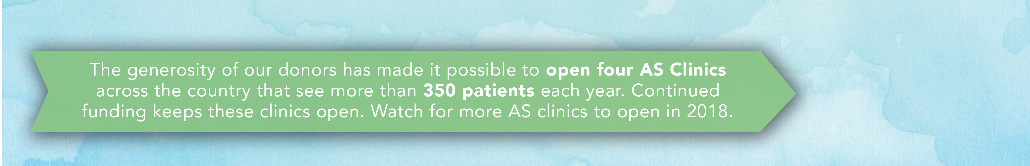 Our generous donors help make the AS Clinics possible