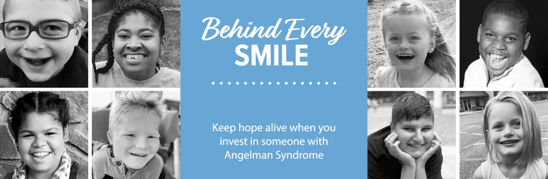 Behind Every Smile banner shows pictures of eight smiling people with Angelman syndrome
